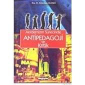 Modernizm Sürecinde Antipedagoji ve Kritik (ISBN: 9789758289868)